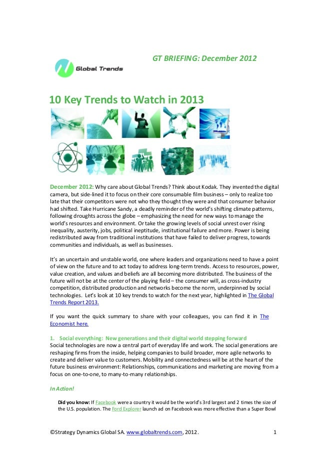 GT BRIEFING: December 201210 Key Trends to Watch in 2013December 2012: Why care about Global Trends? Think about Kodak. Th...