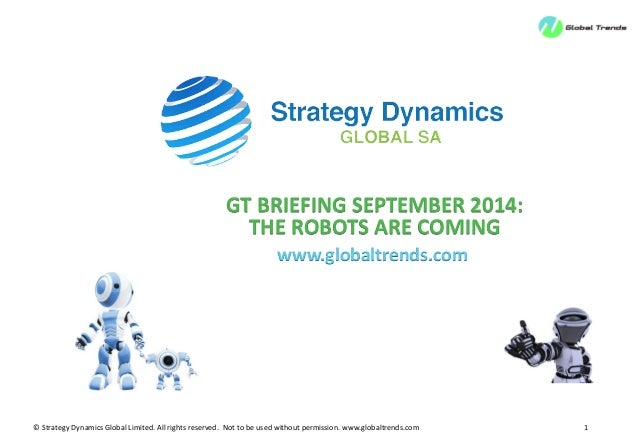 © Strategy Dynamics Global Limited. All rights reserved. Not to be used without permission. www.globaltrends.com 1  GT BRI...