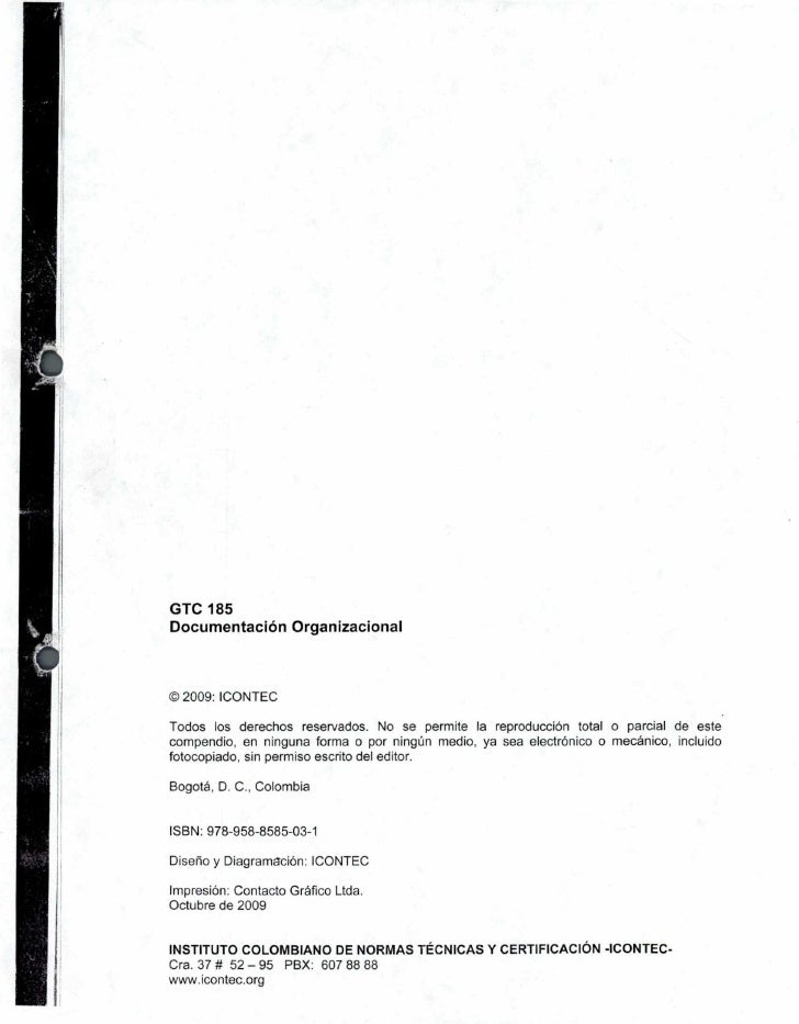GTC 185Documentación OrganizacionalO 2009: ICONTECTodos los derechos reservados. No se permite la reproducción total o par...