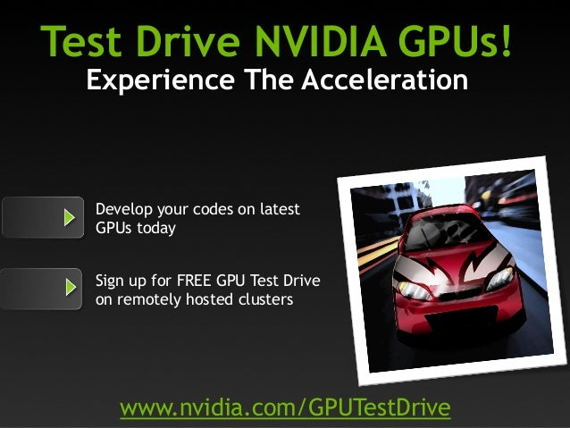 Test Drive NVIDIA GPUs! Experience The Acceleration  Develop your codes on latest GPUs today Sign up for FREE GPU Test Dri...