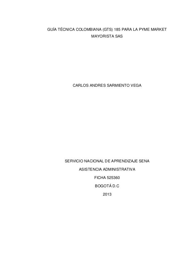 GUÍA TÉCNICA COLOMBIANA (GTS) 185 PARA LA PYME MARKET MAYORISTA SAS  CARLOS ANDRES SARMIENTO VEGA  SERVICIO NACIONAL DE AP...