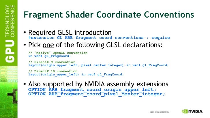Fragment Shader Coordinate Conventions <ul><li>Required