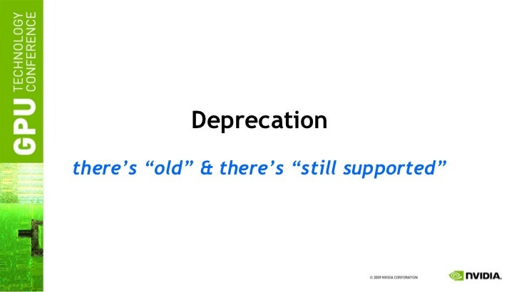 "Deprecation there's ""old"" & there's ""still supported"""