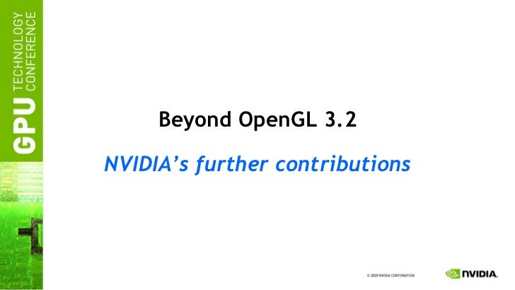 Beyond OpenGL 3.2 NVIDIA's further contributions