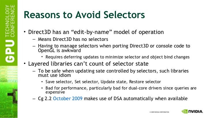 "Reasons to Avoid Selectors <ul><li>Direct3D has an ""edit-by-name"" model of operation </li></ul><ul><ul><li>Means Direct3D ..."