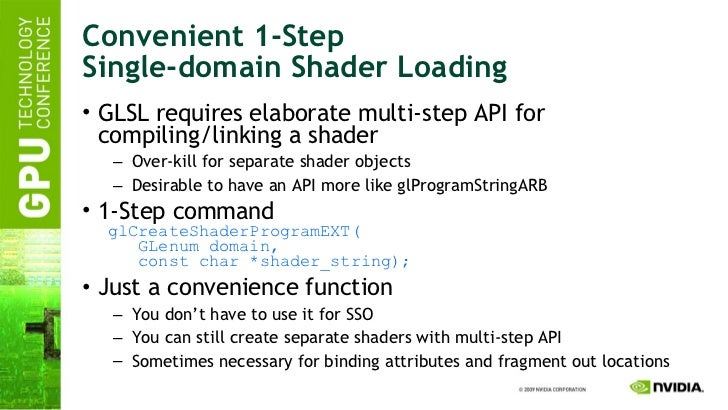 Convenient 1-Step Single-domain Shader Loading <ul><li>GLSL requires elaborate multi-step API for compiling/linking a shad...