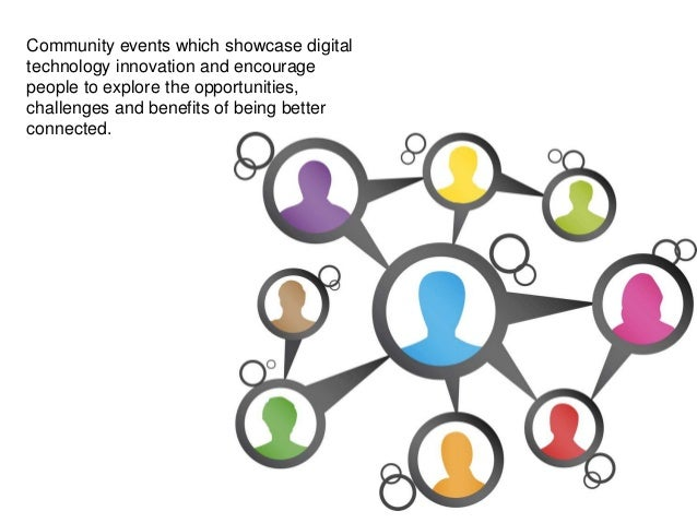 Community events which showcase digital technology innovation and encourage people to explore the opportunities, challenge...