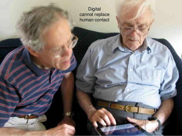Digital cannot replace human contact