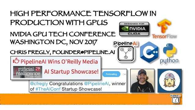 Nvidia GPU Tech Conference - Optimizing, Profiling, and Deploying Te…