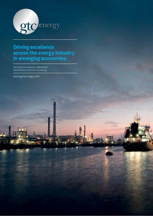 Driving excellenceacross the energy industryin emerging economiesTraining | Consultancy | Operations,Maintenance and Commi...