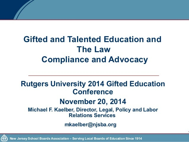 Gifted and Talented Education and  The Law  Compliance and Advocacy  Rutgers University 2014 Gifted Education  Conference ...