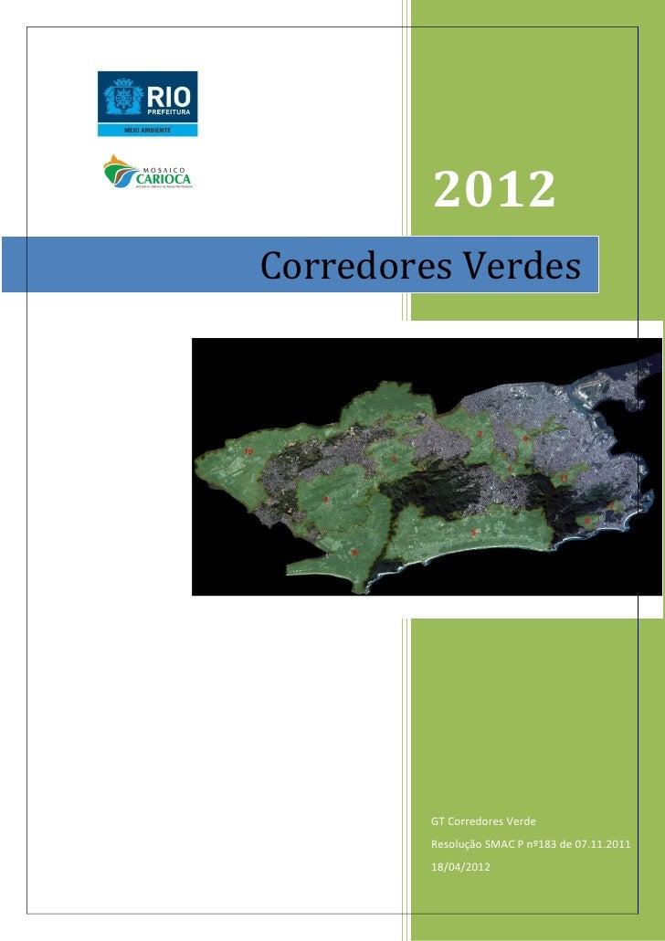 2012Corredores Verdes         GT Corredores Verde         Resolução SMAC P nº183 de 07.11.2011         18/04/2012