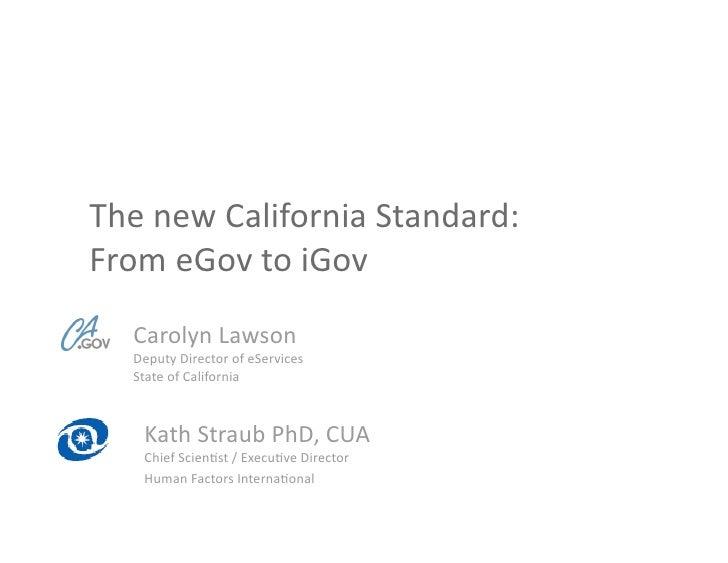 ThenewCaliforniaStandard: FromeGovtoiGov   CarolynLawson   DeputyDirectorofeServices   StateofCalifornia...