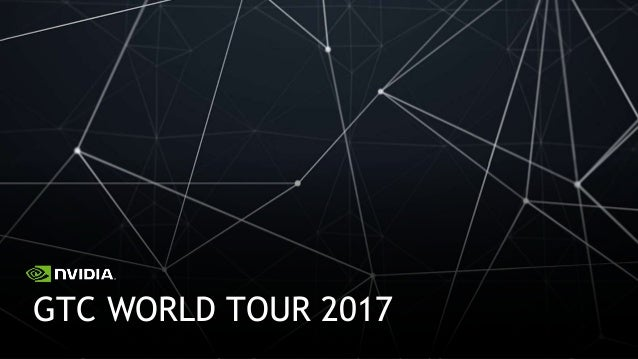 GTC WORLD TOUR 2017