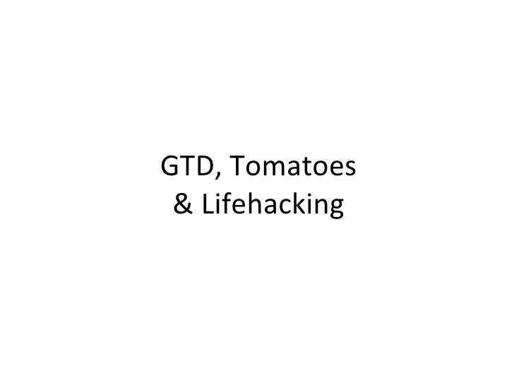 GTD, Tomatoes & Lifehacking