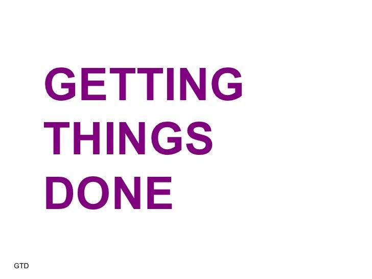 GETTING THINGS DONE GTD