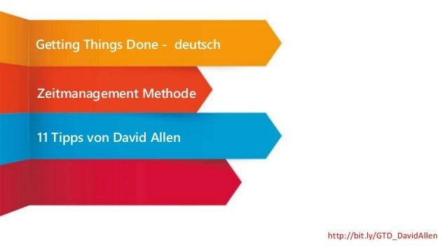 11 Tipps von David Allen Getting Things Done - deutsch http://bit.ly/GTD_DavidAllen Zeitmanagement Methode
