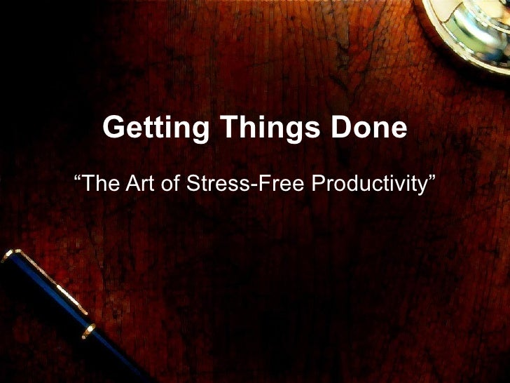 "Getting Things Done ""The Art of Stress-Free Productivity"""