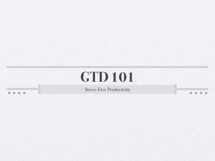 GTD 101Stress-Free Productivity