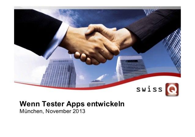 Wenn Tester Apps entwickeln München, November 2013