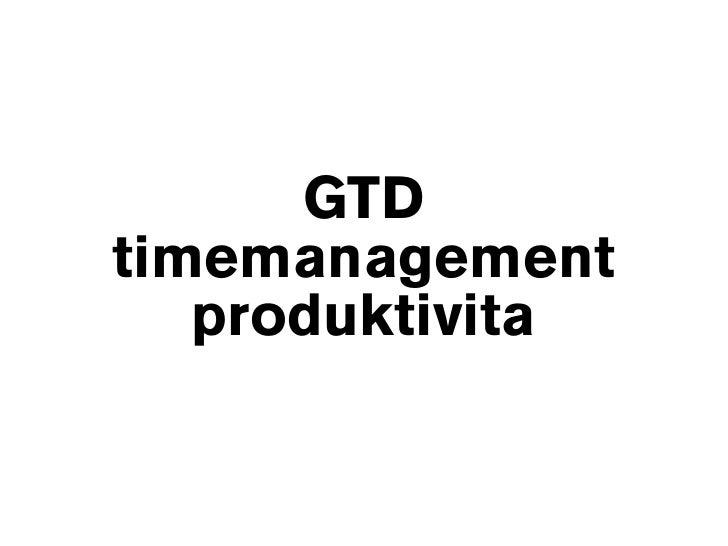 GTD timemanagement    produktivita