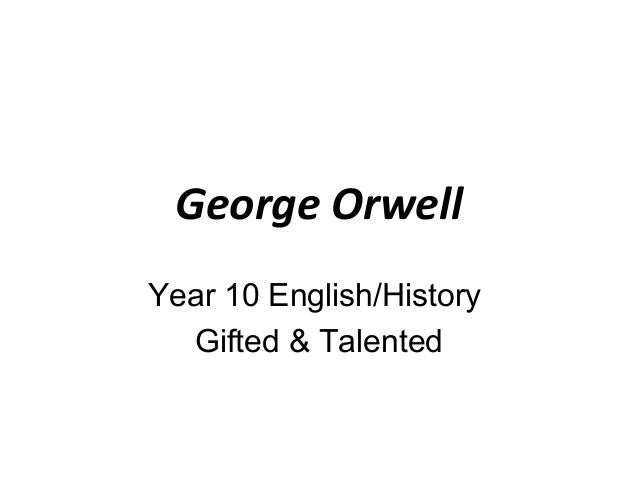 George OrwellYear 10 English/History  Gifted & Talented
