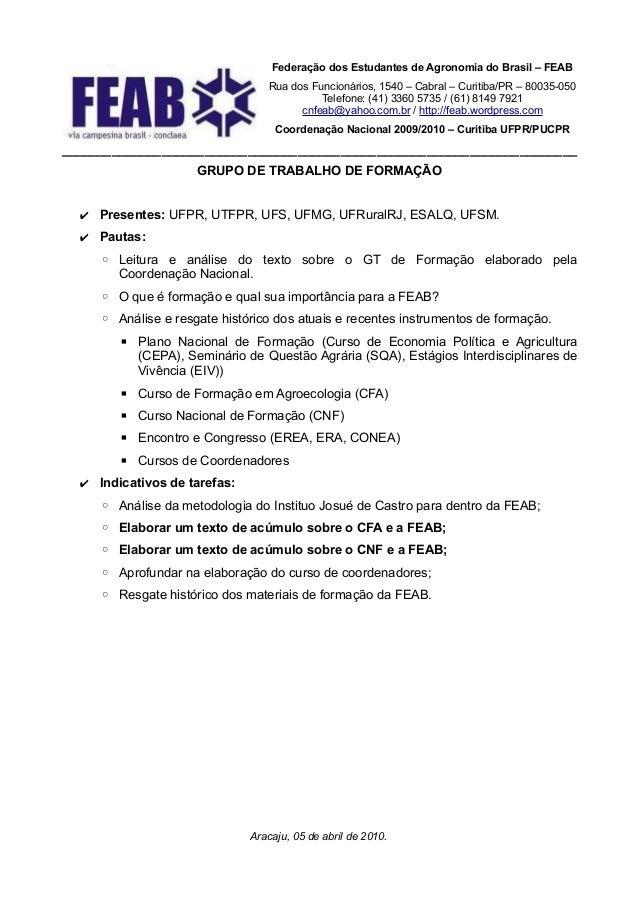 Federação dos Estudantes de Agronomia do Brasil – FEAB                                 Rua dos Funcionários, 1540 – Cabral...