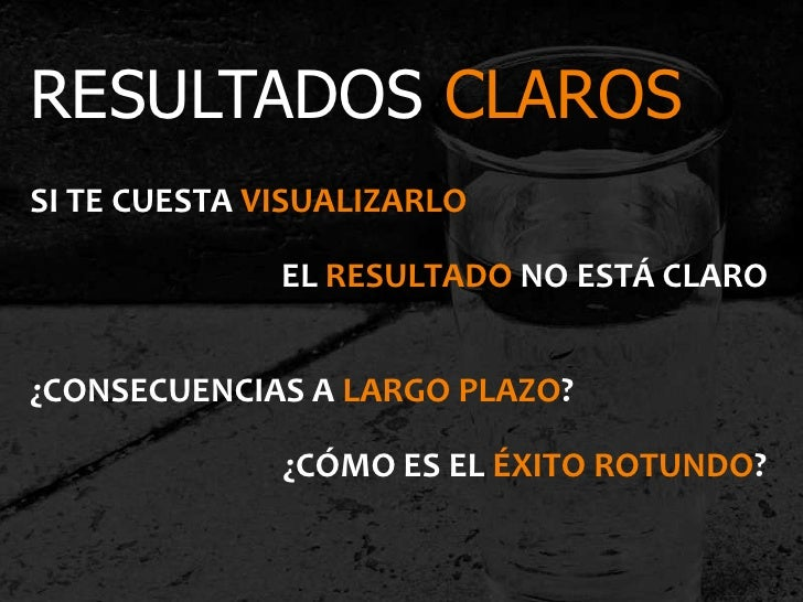 RESULTADOS CLAROSSI TE CUESTA VISUALIZARLO              EL RESULTADO NO ESTÁ CLARO¿CONSECUENCIAS A LARGO PLAZO?           ...