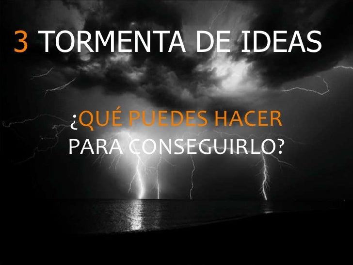 3 TORMENTA DE IDEAS   ¿QUÉ PUEDES HACER   PARA CONSEGUIRLO?