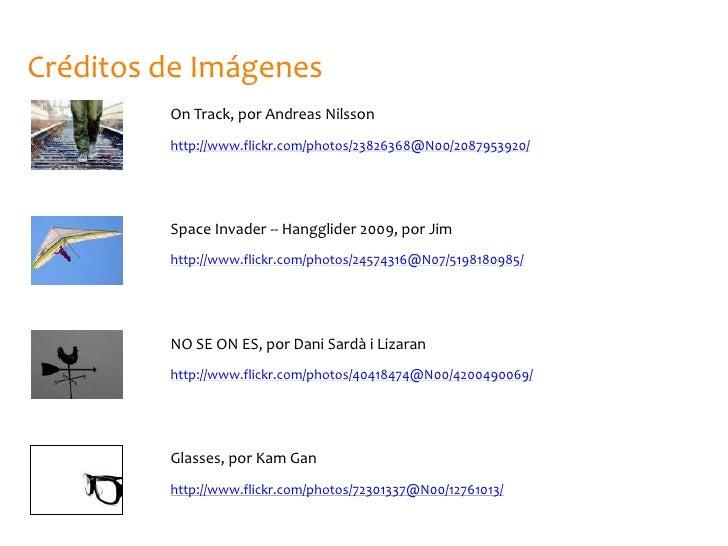 Créditos de Imágenes         On Track, por Andreas Nilsson         http://www.flickr.com/photos/23826368@N00/2087953920/  ...