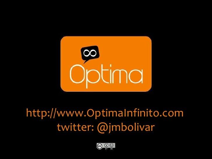 http://www.OptimaInfinito.com       twitter: @jmbolivar