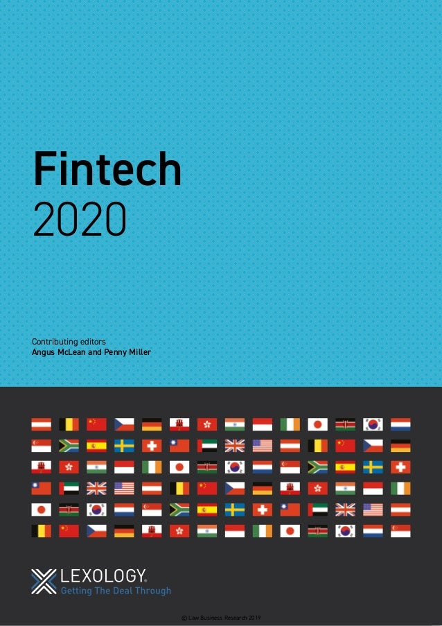 Fintech 2020 Contributing editors Angus McLean and Penny Miller © Law Business Research 2019