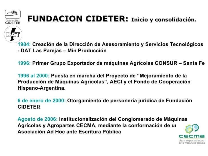FUNDACION CIDETER: Inicio y consolidación.1984: Creación de la Dirección de Asesoramiento y Servicios Tecnológicos- DAT La...