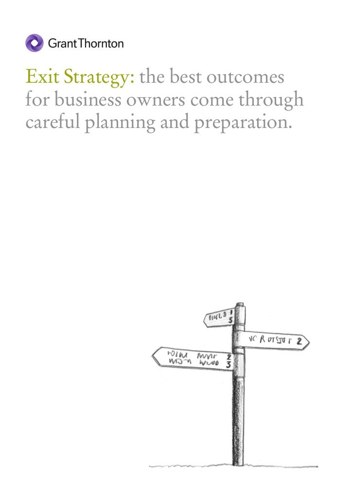 Exit Strategy: the best outcomesfor business owners come throughcareful planning and preparation.