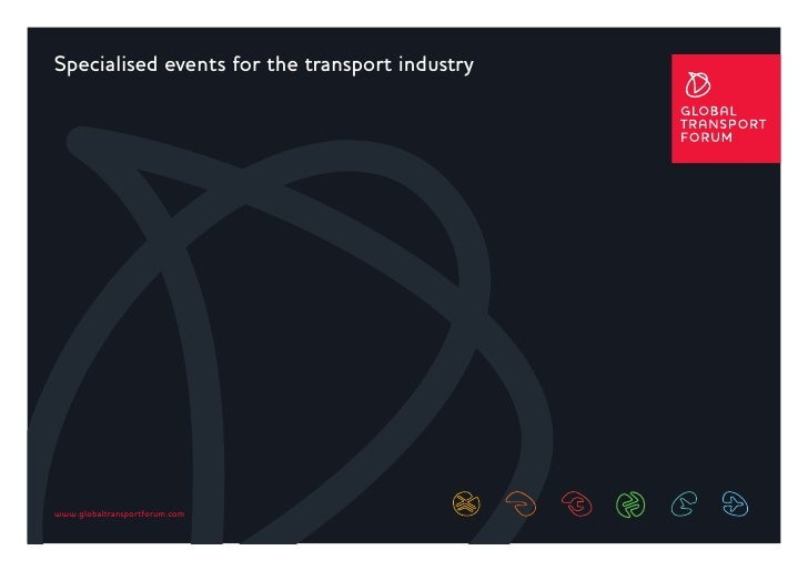 Specialised events for the transport industry     www.globaltransportforum.com