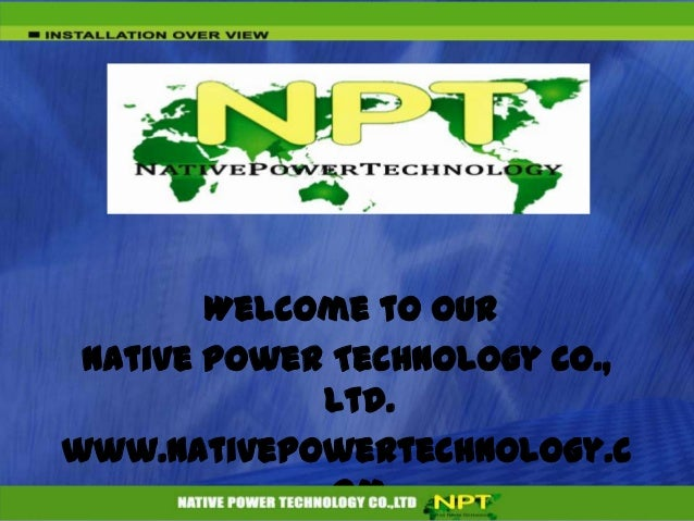 Welcome to OurNative Power Technology Co.,Ltd.www.nativepowertechnology.com