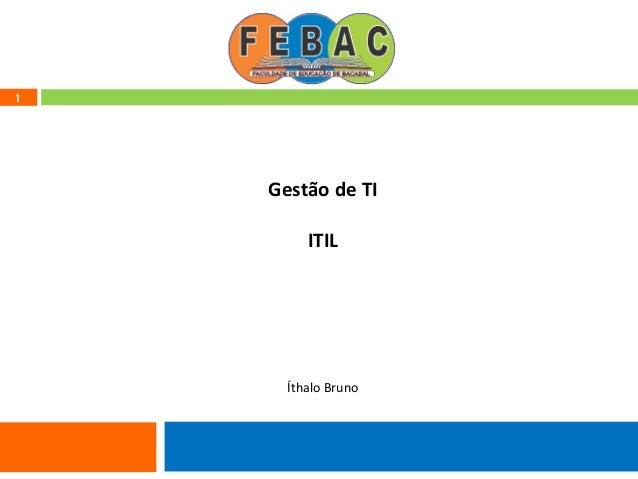1 Gestão de TI ITIL Íthalo Bruno