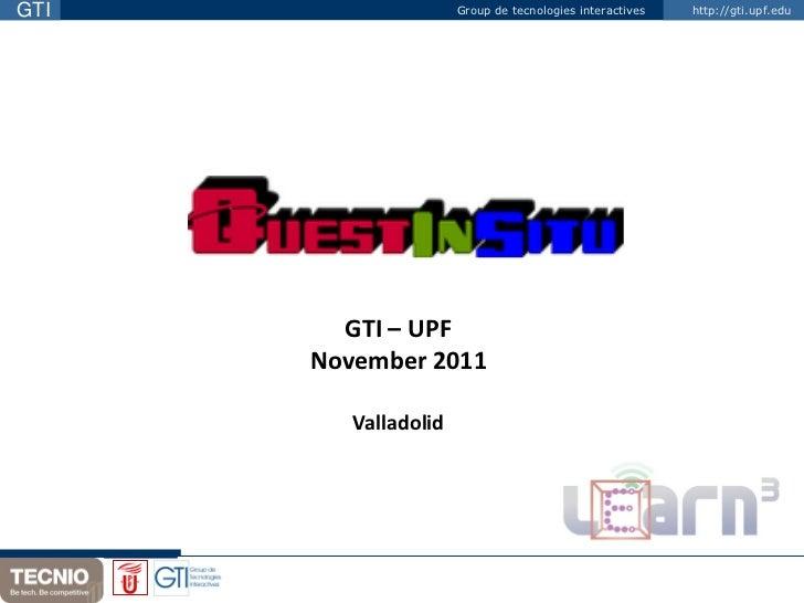 GTI                   Group de tecnologies interactives   http://gti.upf.edu        GTI – UPF      November 2011         V...
