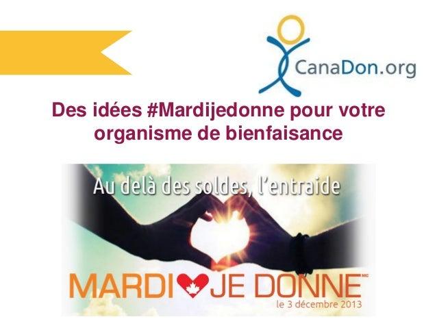 Des idées #Mardijedonne pour votre organisme de bienfaisance