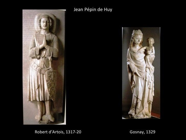 Jean Pépin de HuyRobert d'Artois, 1317-20                Gosnay, 1329