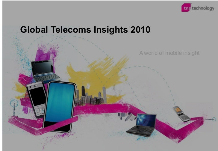 Global Telecoms Insights 2010 A world of mobile insight