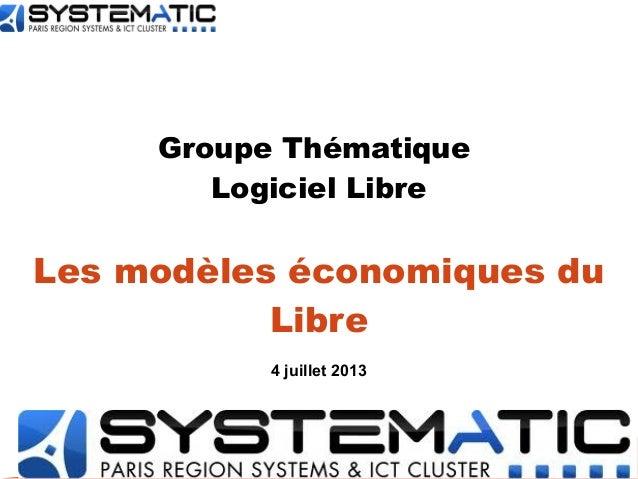Groupe Thématique Logiciel Libre Les modèles économiques du Libre 4 juillet 2013
