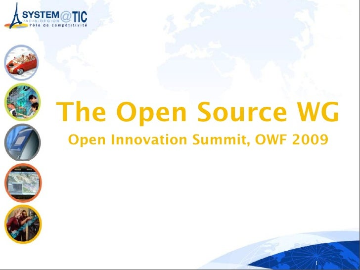 The Open Source WG Open Innovation Summit, OWF 2009                                   1