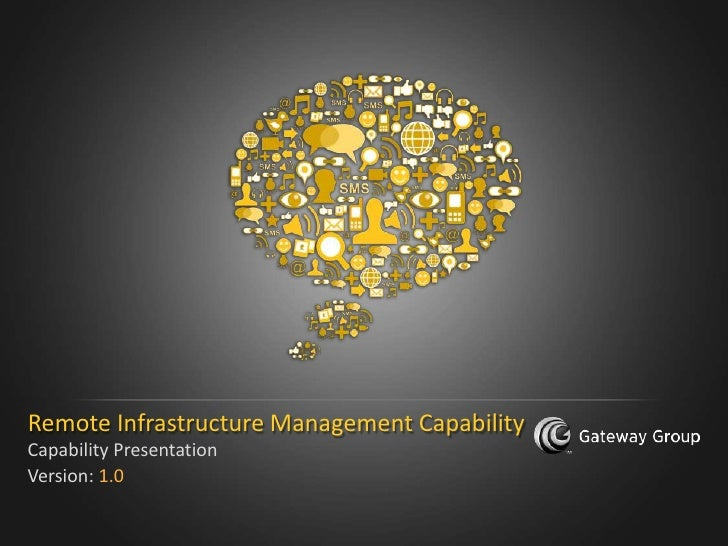Remote Infrastructure Management CapabilityCapability PresentationVersion: 1.0                          For internal use o...