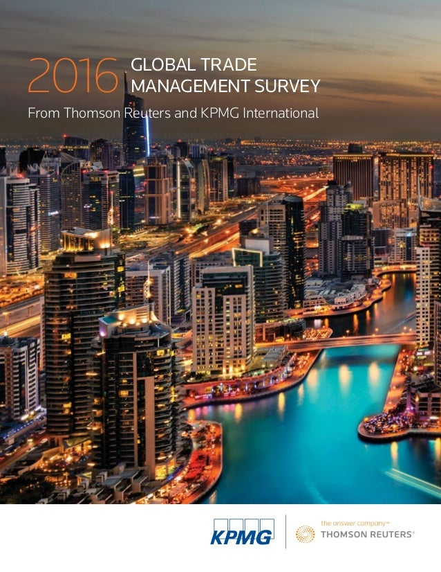 2016 From Thomson Reuters and KPMG International GLOBAL TRADE MANAGEMENT SURVEY