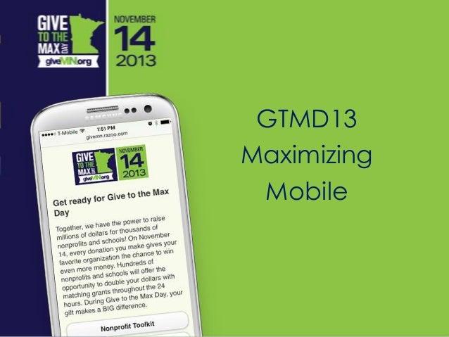 GTMD13 Maximizing Mobile