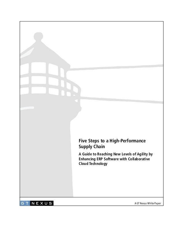 Five Steps to a High-Performance Supply Chain A Guide to Reaching New Levels of Agility by Enhancing ERP Software with Col...