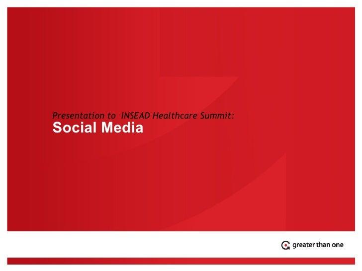 Presentation to  INSEAD Healthcare Summit: Social Media