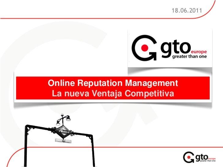 18.06.2011Online Reputation Management La nueva Ventaja Competitiva