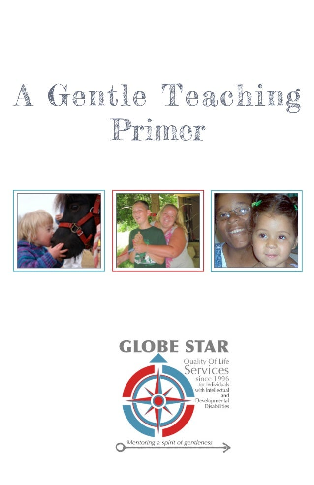 A Gentle Teaching Primer